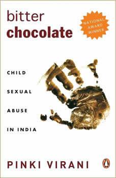 Bitter Chocolate: Child Sexual Abuse In India, Pinki Virani