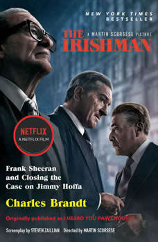 I Heard You Paint Houses: Frank The Irishman Sheeran and Closing the Case on Jimmy Hoffa Frank The Irishman Sheeran and Closing the Case on Jimmy Hoffa, Charles Brandt