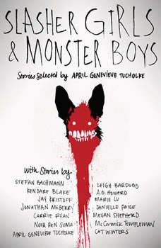 Slasher Girls and Monster Boys, April Genevieve Tucholke