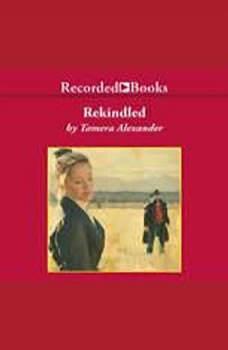 Rekindled, Tamera Alexander