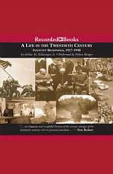 A Life in the Twentieth Century: Innocent Beginnings, 1917-1950, Arthur Schlesinger