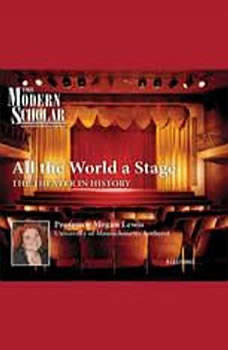 All the World a Stage: The Theater in History, Megan Lewis