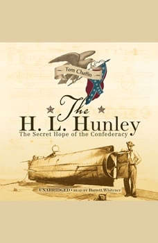 The H. L. Hunley: The Secret Hope of the Confederacy, Tom Chaffin