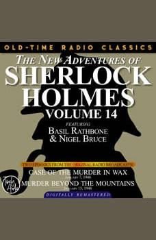 THE NEW ADVENTURES OF SHERLOCK HOLMES, VOLUME 14: EPISODE 1: CASE OF THE MURDER IN WAX.  EPISODE 2: MURDER BEYOND THE MOUNTAINS, Dennis Green