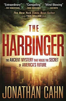 The Harbinger: The Ancient Mystery that Holds the Secret of America's Future The Ancient Mystery that Holds the Secret of America's Future, Jonathan Cahn