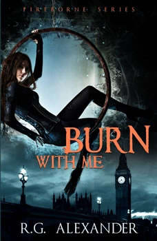 Burn with Me, R.G. Alexander