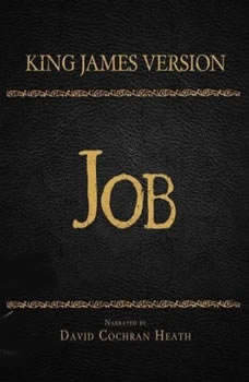 The Holy Bible in Audio - King James Version: Job, David Cochran Heath