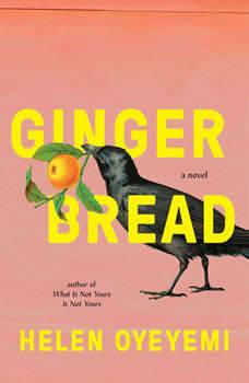Gingerbread: A Novel, Helen Oyeyemi
