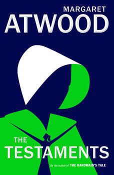 The Testaments: The Sequel to The Handmaid's Tale, Margaret Atwood