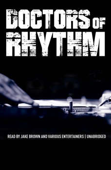 Doctors of Rhythm: Hip Hops Greatest Producers Speak Hip Hops Greatest Producers Speak, Jake Brown