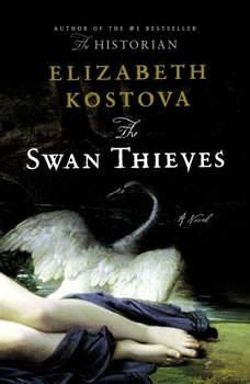 The Swan Thieves, Elizabeth Kostova