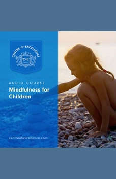 Mindfulness for Children, Centre of Excellence