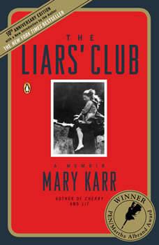The Liars' Club: A Memoir, Mary Karr