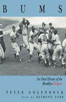 Bums: An Oral History Of The Brooklyn Dodgers An Oral History Of The Brooklyn Dodgers, Peter Golenbock