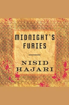 Midnight's Furies: The Deadly Legacy of India's Partition, Nisid Hajari