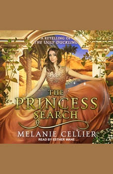 The Princess Search: A Retelling of The Ugly Duckling, Melanie Cellier