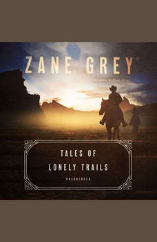 Tales of Lonely Trails, Zane Grey