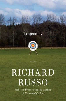 Trajectory: Stories, Richard Russo