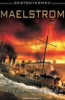 Destroyermen: Maelstrom, Taylor Anderson