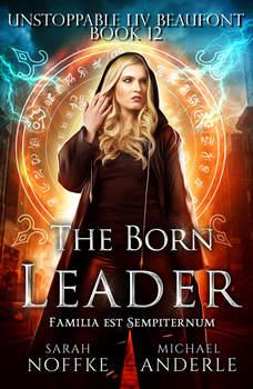 Born Leader, The, Sarah Noffke/Michael Anderle