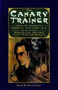 The Canary Trainer: From the Memoirs of John H. Watson, Nicholas Meyer