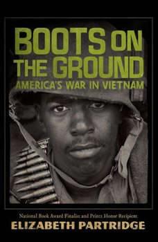 Boots on the Ground: America's War in Vietnam America's War in Vietnam, Elizabeth Partridge