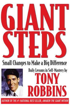 Giant Steps: Small Changes to Make a Big Difference Small Changes to Make a Big Difference, Tony Robbins
