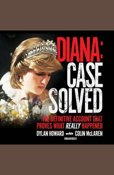 Diana: Case Solved: The Definitive Account That Proves What Really Happened, Dylan Howard