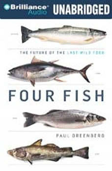Four Fish: The Future of the Last Wild Food, Paul Greenberg