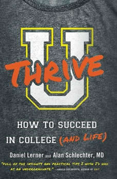 U Thrive: How to Succeed in College (and Life), Dan Lerner