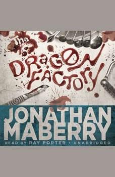 The Dragon Factory: The Joe Ledger Novels, Book 2 The Joe Ledger Novels, Book 2, Jonathan Maberry
