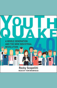 Youthquake 4.0: A Whole Generation and the New Industrial Revolution, Rocky Scopelliti