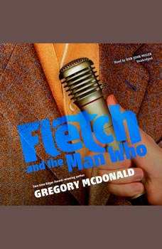 Fletch and the Man Who, Gregory Mcdonald