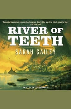 River of Teeth, Sarah Gailey