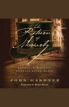 The Return of Moriarty: Sherlock Holmes Nemesis Lives Again, John Gardner