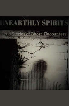 Unearthly Spirits- True Stories of Ghost Encounters, Maria Maldonado