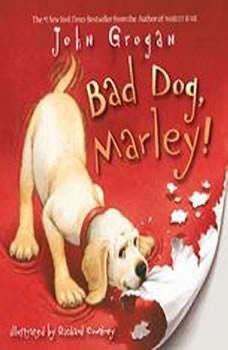 Bad Dog, Marley!, John Grogan