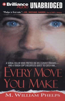 Every Move You Make, M. William Phelps