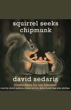 Squirrel Seeks Chipmunk: A Modest Bestiary A Modest Bestiary, David Sedaris