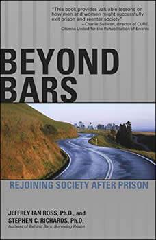 Beyond Bars: Rejoining Society After Prison, Stephen C. Richards Ph.D.