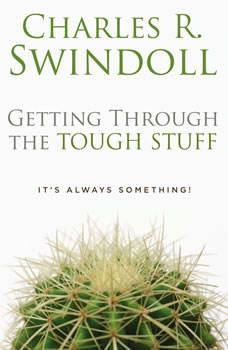 Getting through the Tough Stuff, Charles R. Swindoll