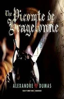 The Vicomte de Bragelonne: Ten Years Later, Alexandre Dumas
