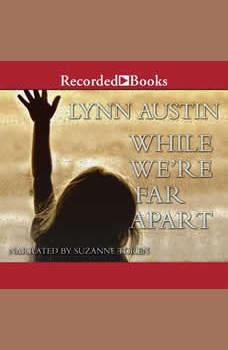 While We're Far Apart, Lynn Austin