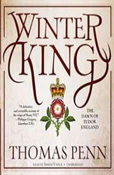 Winter King: The Dawn of Tudor England, Thomas Penn