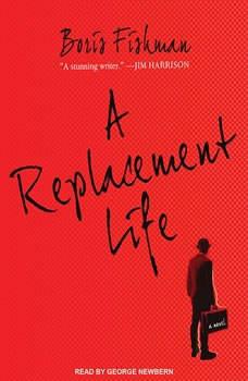A Replacement Life, Boris Fishman