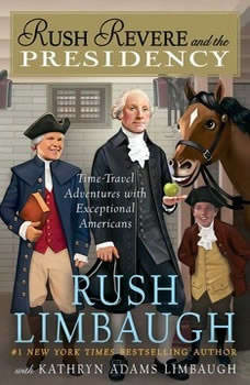 Rush Revere and the Presidency, Rush Limbaugh
