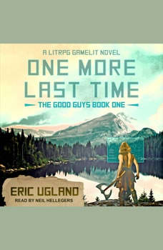 One More Last Time: A LitRPG/GameLit Novel, Eric Ugland