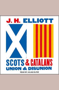 Scots and Catalans: Union and Disunion, J.H. Elliott