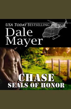 SEALs of Honor: Chase: Book 10: SEALs of Honor, Dale Mayer