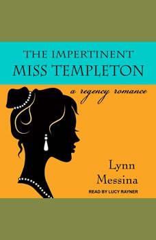 The Impertinent Miss Templeton: A Regency Romance, Lynn Messina